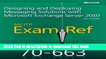 [Popular] Book Exam Ref 70-663 Designing and Deploying Messaging Solutions with Microsoft Exchange