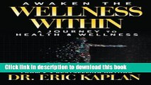 [Popular Books] Awaken the Wellness Within: A Journey to Health   Wellness Full Online