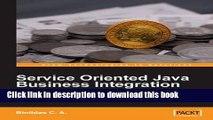 [Popular Books] Service Oriented Java Business Integration: Enterprise Service Bus integration