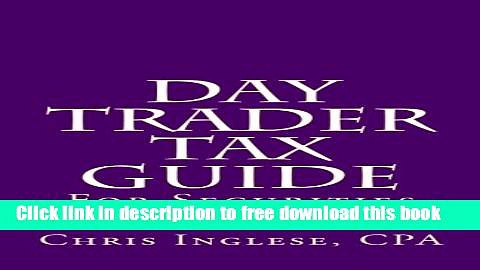 [Download] Day Trader Tax Guide: For Securities Traders Free Online