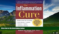 Must Have  The Inflammation Cure: Simple Steps for Reversing heart disease, arthritis, asthma,