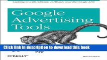 [Popular Books] Google Advertising Tools: Cashing in with Adsense, Adwords, and the Google APIs