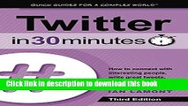 [Popular Books] Twitter In 30 Minutes (3rd Edition): How to connect with interesting people, write