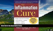 READ FREE FULL  The Inflammation Cure: Simple Steps for Reversing heart disease, arthritis,