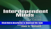 Ebook Interdependent Minds: The Dynamics of Close Relationships Free Online
