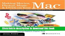 [Popular Books] Making Movies, Photos, Music   DVDs on Your Mac: Using Apple s Digital Hub Free