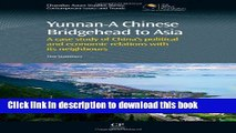 Download Yunnan-A Chinese Bridgehead to Asia: A Case Study of China s Political and Economic