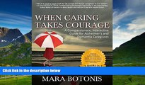 READ FREE FULL  When Caring Takes Courage: A Compassionate, Interactive Guide for Alzheimer s and