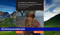 Must Have  The Meaning of Behaviors in Dementia/Neurocognitive Disorders: New Terminology,