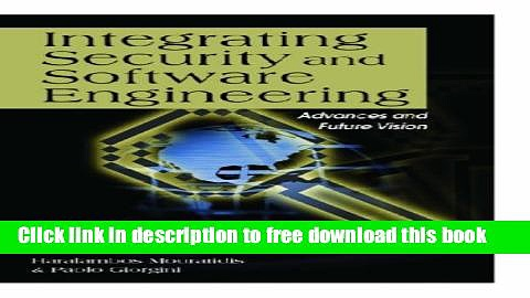[Full] Integrating Security and Software Engineering: Advances and Future Visions Free New