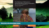 READ FREE FULL  The Meaning of Behaviors in Dementia/Neurocognitive Disorders: New Terminology,