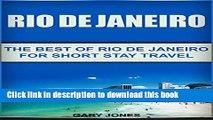 [PDF] Rio de Janeiro: The Best of Rio de Janeiro For Short Stay Travel (Rio de Janeiro,Brazil)