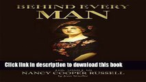 Ebook Behind Every Man: The Story of Nancy Cooper Russell Full Online