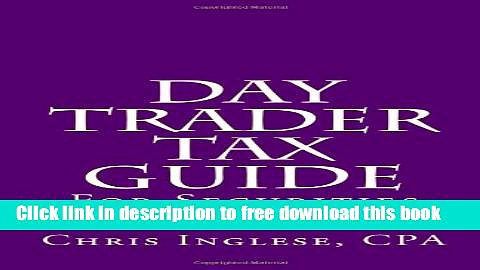 [Full] Day Trader Tax Guide: For Securities Traders Free New
