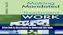 Books Making Mandated Addiction Treatment Work Full Online