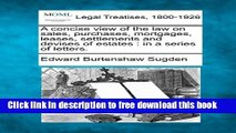 [Full] A Concise View of the Law on Sales, Purchases, Mortgages, Leases, Settlements and Devises