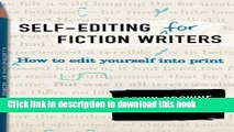 [Popular Books] Self-Editing for Fiction Writers, Second Edition: How to Edit Yourself Into Print