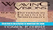 [PDF] Weaving the Visions: New Patterns in Feminist Spirituality Free Online