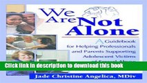 Books We Are Not Alone: A Guidebook for Helping Professionals and Parents Supporting Adolescent