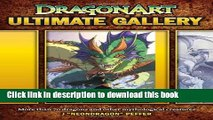 [Popular Books] DragonArt Ultimate Gallery: More than 70 dragons and other mythological creatures