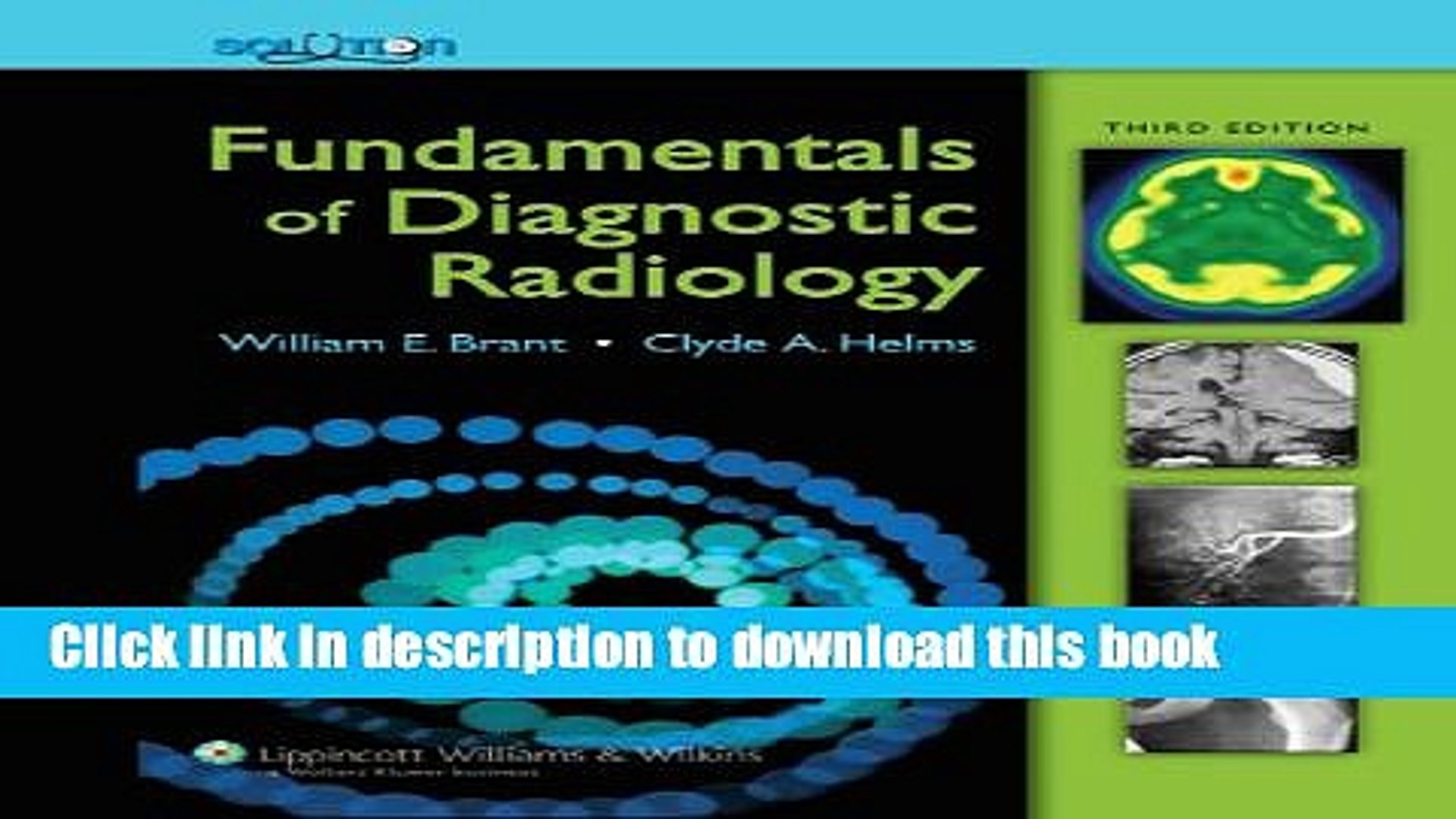 Title : Download The Brant and Helms Solution: Fundamentals of Diagnostic Radiology, Third