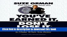 [Read PDF] You ve Earned It, Don t Lose It: Mistakes You Can t Afford to Make When You Retire
