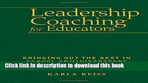 [Popular Books] Leadership Coaching for Educators: Bringing Out the Best in School Administrators