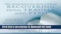 [PDF] The Compassionate-Mind Guide to Recovering from Trauma and PTSD: Using Compassion-Focused