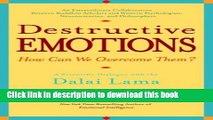 Download Destructive Emotions: A Scientific Dialogue with the Dalai Lama Book Online