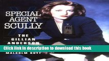 [PDF] Special Agent Scully: The Gillian Anderson Files [Full Ebook]