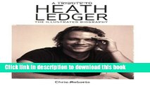 [PDF] A Tribute to Heath Ledger: The Illustrated Biography [Full Ebook]