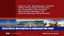 [Popular] Books How to Engage with the Private Sector in Public-Private Partnerships in Emerging