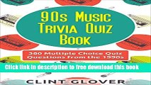 [PDF] 90s Music Trivia Quiz Book: 380 Multiple Choice Quiz Questions from the 1990s (Music Trivia