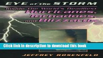 [PDF] Eye Of The Storm: Inside The World s Deadliest Hurricanes, Tornadoes, And Blizzards Book