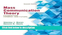 Books Mass Communication Theory: Foundations, Ferment, and Future, 7th Edition Free Download