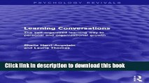 [Popular Books] Learning Conversations (Psychology Revivals): The Self-Organised Learning Way to