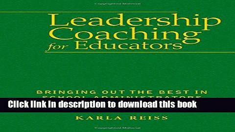 Ebooks Leadership Coaching for Educators: Bringing Out the Best in School Administrators Popular