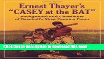 """Download Ernest Thayer s """"Casey at the Bat"""": Background and Characters of Baseball s Most Famous"""