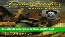 [Popular] Books Frida s Fiestas: Recipes and Reminiscences of Life with Frida Kahlo Free Online