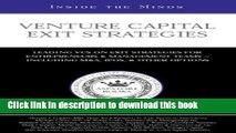 [Popular] Books Venture Capital Exit Strategies: Leading VCs on Exit Strategiesfor Entrepreneurs