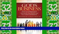 Must Have  God s Business: How to Supercharge Your Faith, Your profit, and Your Client Experience