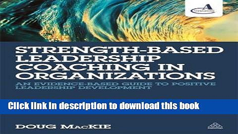 [Popular] Books Strength-Based Leadership Coaching in Organizations: An Evidence-Based Guide to