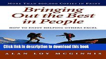[Popular] Books Bringing Out the Best in People: How to Enjoy Helping Others Excel Full Online