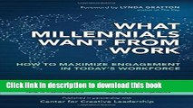 Download What Millennials Want from Work: How to Maximize Engagement in Today s Workforce [Free