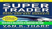 [Popular] Books Super Trader, Expanded Edition: Make Consistent Profits in Good and Bad Markets
