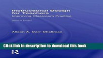Ebooks Instructional Design for Teachers: Improving Classroom Practice Free Book