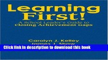 Ebooks Learning First!: A School Leader s Guide to Closing Achievement Gap Popular Book