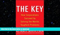 FAVORIT BOOK The Key: How Corporations Succeed by Solving the World s Toughest Problems READ EBOOK