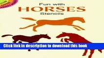 [Popular Books] Fun with Horses Stencils (Dover Stencils) Free Online