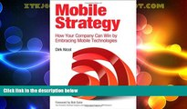 Must Have  Mobile Strategy: How Your Company Can Win by Embracing Mobile Technologies  READ Ebook